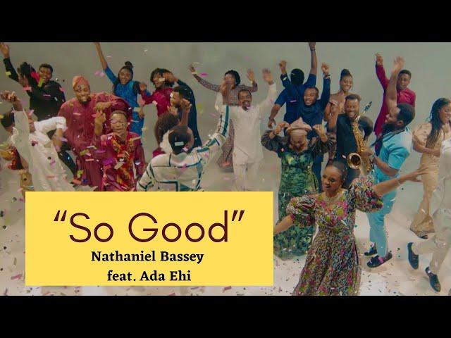 Nathaniel Bassey So Good Video