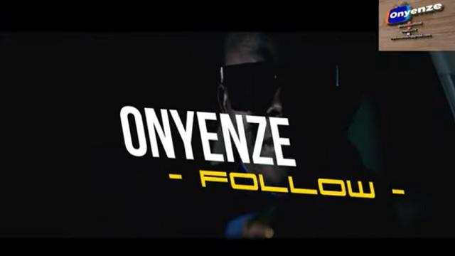 Onyenze Follow Video