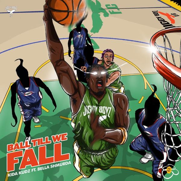 Kida Kudz Ball Till We Fall