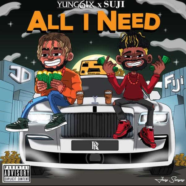 Yung6ix All I Need