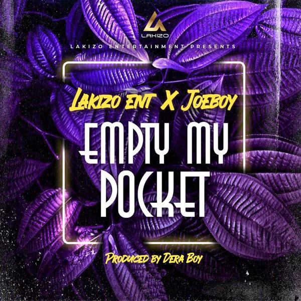 Lakizo Entertainment Joeboy Empty My Pocket