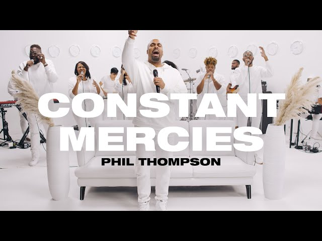 Phil Thompson Constant Mercies Video