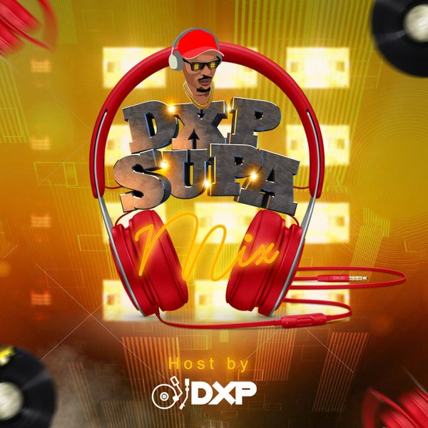DJ Xpoil Party DXP Supa Sunday Mix